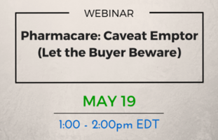 image of Upcoming webinar - Pharmacare: Caveat Emptor (Let the Buyer Beware)