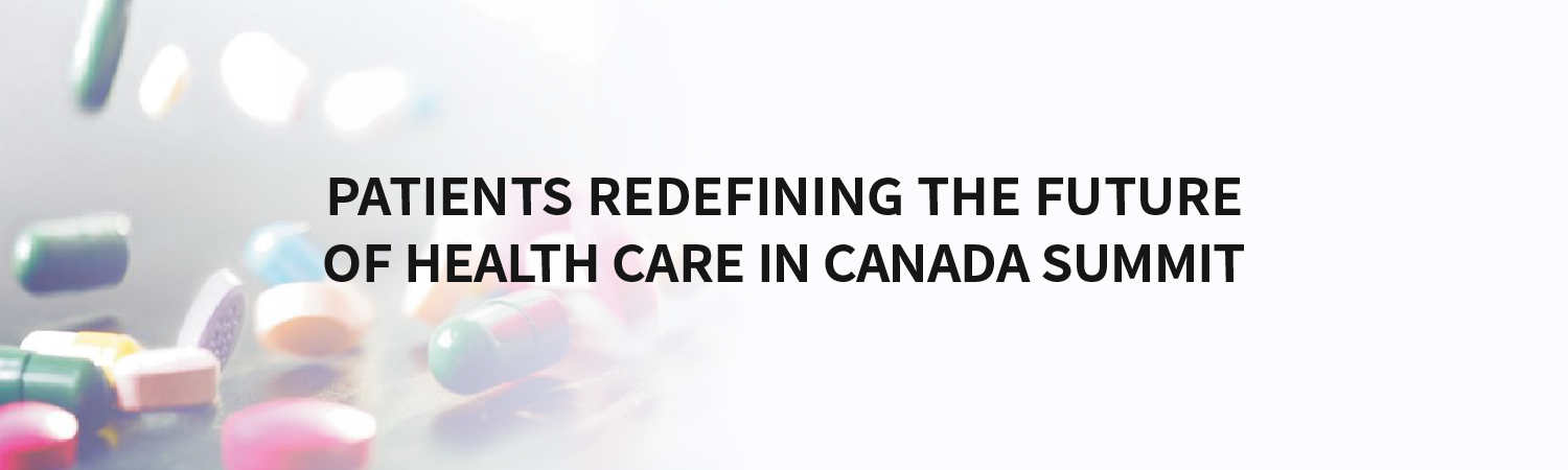 Patients redefining the future of health care in Canada summit