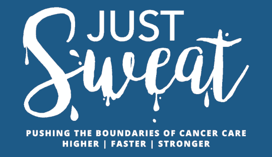Just Sweat: Pushing the boundaries of cancer care – higher, faster, stronger